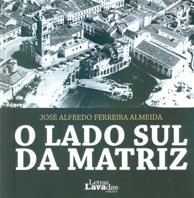 O lado Sul da matriz (José Alfredo Ferreira Almeida)