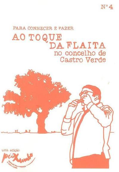 Ao toque da flaita no concelho de Castro Verde (textos Paulo Nascimento)