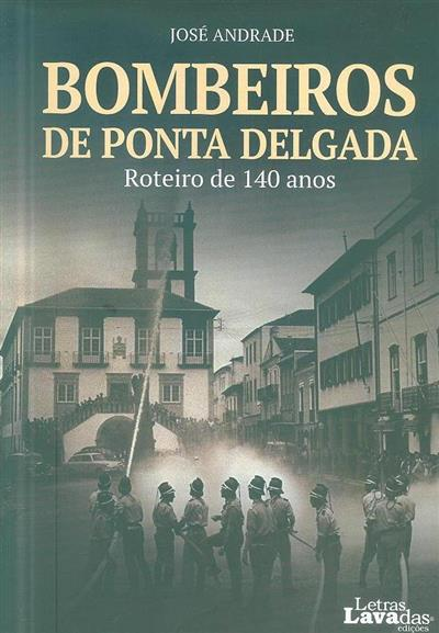 Bombeiros de Ponta Delgada (org. José Andrade)