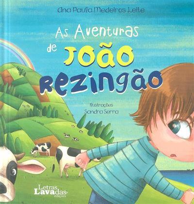 As aventuras de João rezingão (Ana Paula Medeiros Leite)