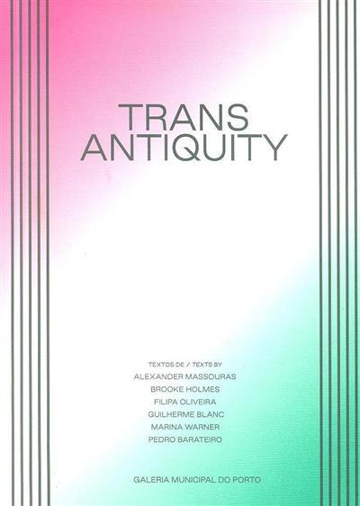 Trans Antiquity (textos Alexander Massouras... [et al.])