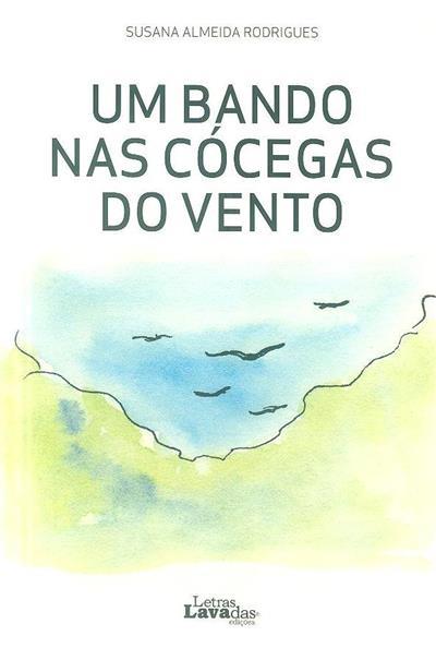 Um bando nas cócegas do vento (Susana Almeida Rodrigues)
