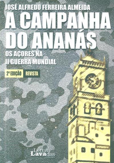 A campanha do ananás (José Alfredo Ferreira Almeida)