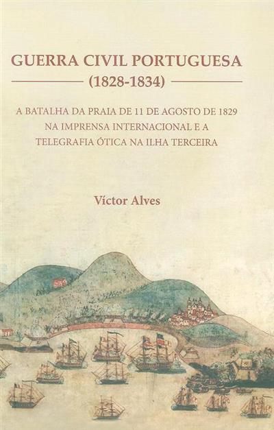 Guerra Civil Portuguesa (1828-1834) (Víctor Alves)