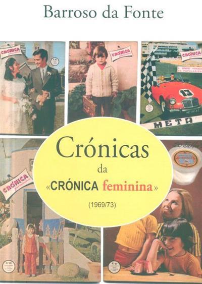 "Crónicas da ""Crónica feminina"", 1969-73 (Barroso da Fonte)"