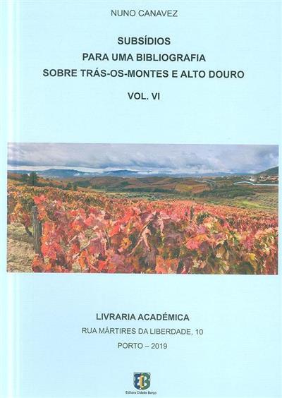 Subsídios para uma bibliografia sobre Trás-Os-Montes e Alto Douro (Nuno Canavez)