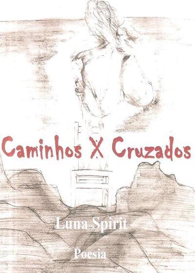 Caminhos cruzados ; (Luna Spirit)