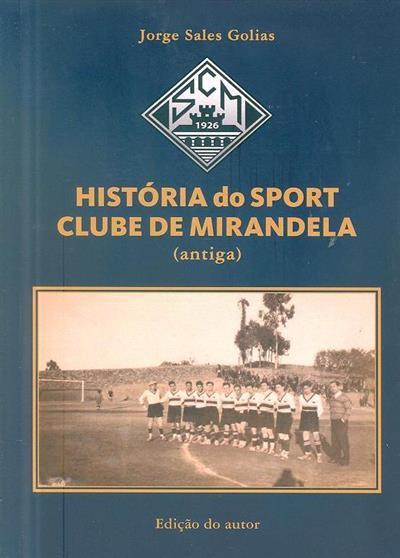 História antiga do Sport Clube de Mirandela, 1926-1976 (Jorge Sales Golias)