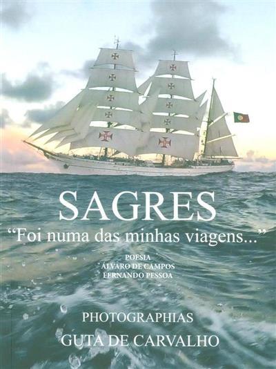 """Sagres """"foi numa das minhas viagens..."""" (poesia Fernando Pessoa, Álvaro de Campos)"""