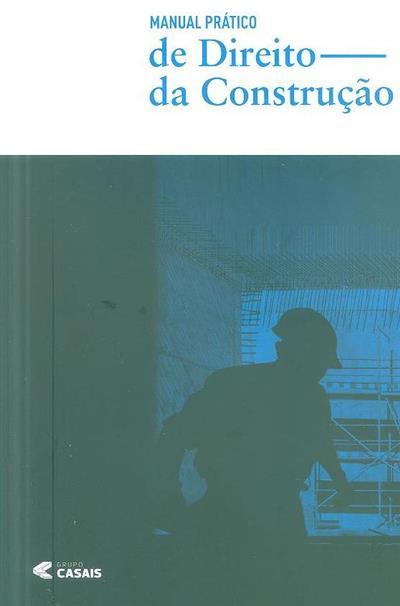 Manual prático de direito da construção (Manuel Luís Gonçalves, Ricardo Carneiro Gonçalves, Filipa Frade Teixeira)
