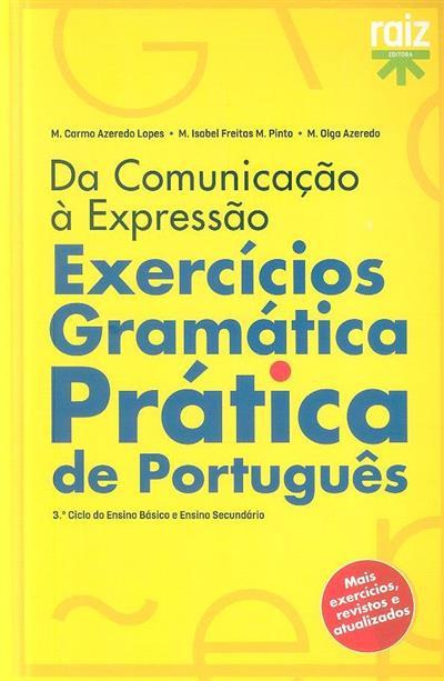 Exercícios, gramática prática de português (M. Carmo Azeredo Lopes, M. Isabel Freitas M. Pinto, M. Olga Azeredo)