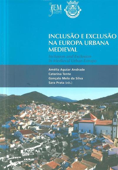 """Inclusão e exclusão na Europa Urbana Medieval (III Jornadas Internacionais de Idade Média """"Inclusão e Exclusão na Europa Urbana Medieval"""")"""