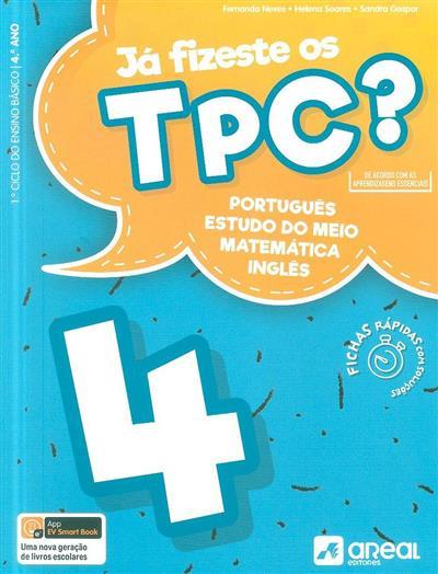 Já fizeste os TPC? 4 (Fernanda Neves, Helena Soares, Sandra Gaspar)