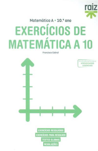 Exercícios de matemática A 10 (Francisco Cabral)