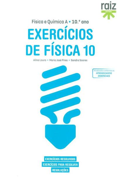 Exercícios de física 10 (Alina Louro, Maria José Pires, Sandra Soares)