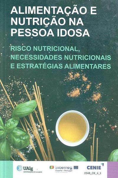 Alimentação e nutrição na pessoa idosa (Cezara Popa... [et al.])