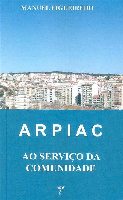 ARPIAC ao serviço da comunidade (Manuel Figueiredo)
