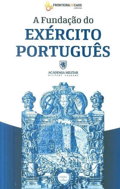 A fundação do Exército Português (coord. João Vieira Borges)
