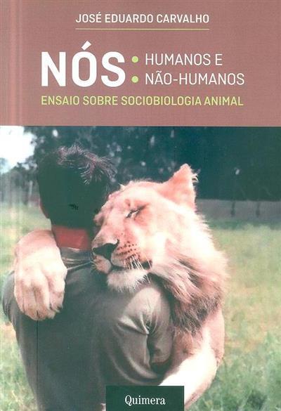 Nós, humanos e não humanos (José Eduardo Carvalho)