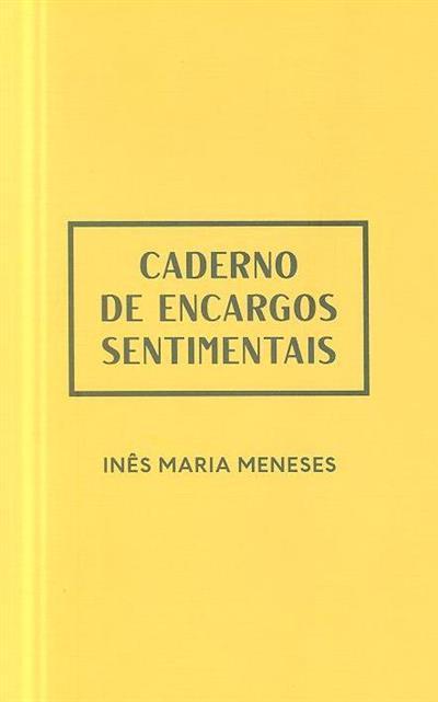 Caderno de encargos sentimentais (Inês Maria Meneses)