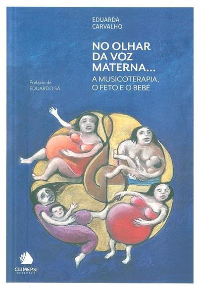 No olhar da voz materna... (Eduarda Carvalho)