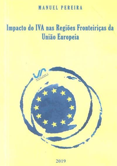 Impacto do Imposto sobre o Valor Acrescentado nas regiões fronteiriças da União Europeia (Manuel Pereira)