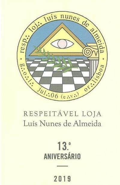 Respeitável Loja Luís Nunes de Almeida (autores Luís Parreirão, José de Faria Costa)