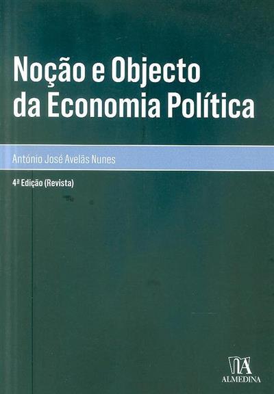 Noção e objecto da economia política (António José Avelãs Nunes)