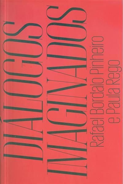 Diálogos imaginarios (textos Catarina Alfaro, Pedro Bebiano Braga)