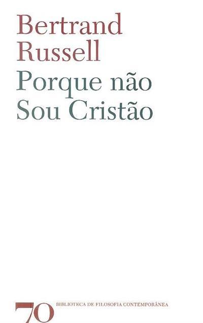Porque não sou cristão (Bertrand Russell)