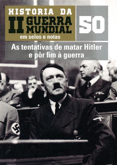As tentativas de matar Hitler e pôr fim à guerra (David Moreu)