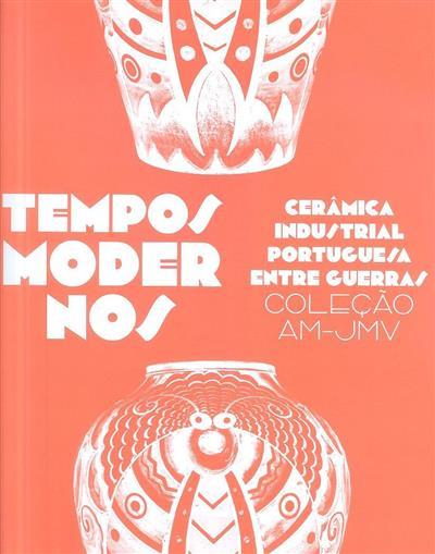 Tempos modernos (coord. Maria Antónia Pinto de Matos)