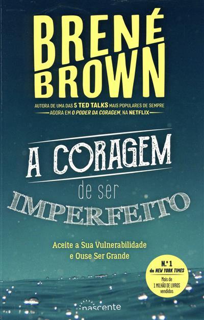 A coragem de ser imperfeito (Brené Brown)