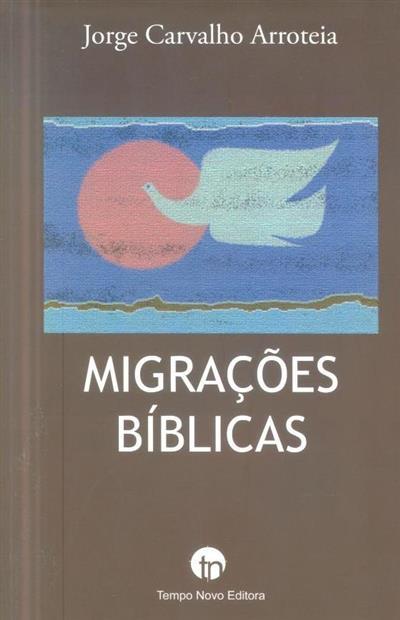 Migrações bíblicas (Jorge Carvalho Arroteia)