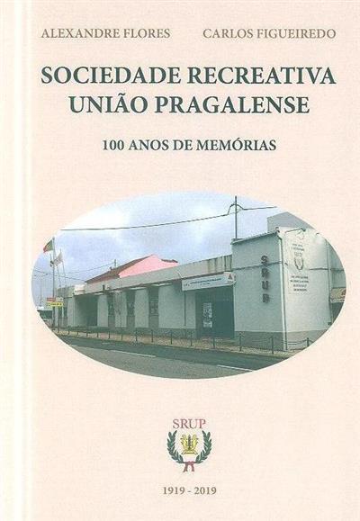 Sociedade recreativa união pragalense (Alexandre Flores, Carlos Figueiredo)