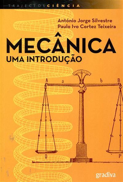 Mecânica (António Jorge Silvestre, Paulo Ivo Cortez Teixeira)