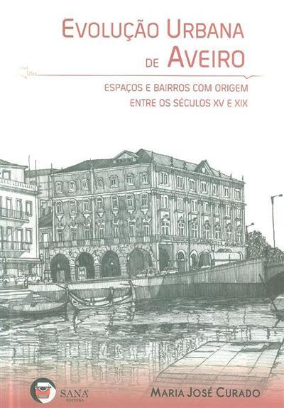 Evolução urbana de Aveiro (Maria José Curado)