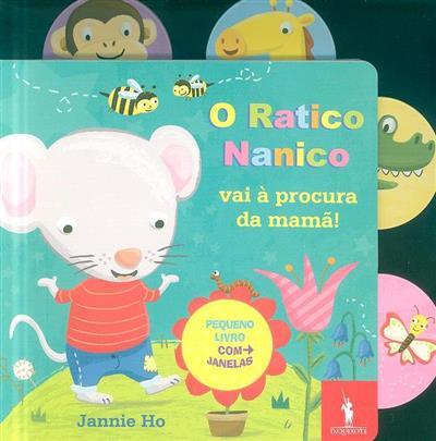 O ratico Nanico vai à procura da mamã! (Jannie Ho)