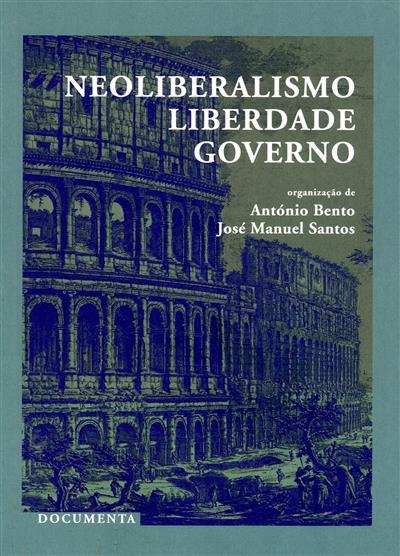 Neoliberalismo, liberdade, governo (org. António Bento, José Manuel Santos)