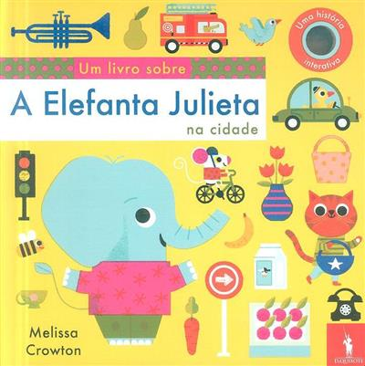 A elefanta Julieta na cidade (il. Melissa Crowton)