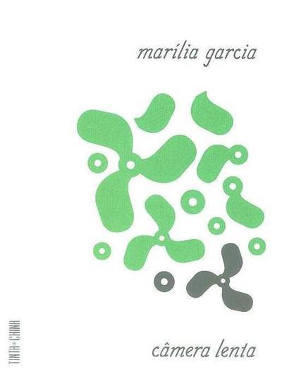 Câmera lenta e outros poemas (Marília Garcia)