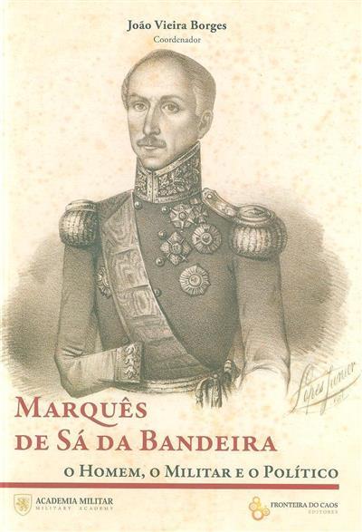 Marquês de Sá da Bandeira (coord. João Vieira Borges)
