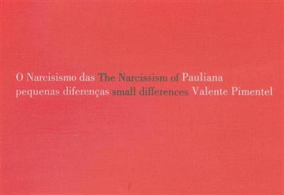 O narcisismo das pequenas diferenças (Pauliana Valente Pimentel)