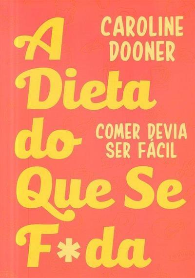 A dieta do que se f*da (Caroline Dooner)