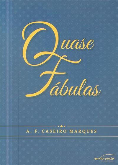 Quase fábulas (A. F. Caseiro Marques)