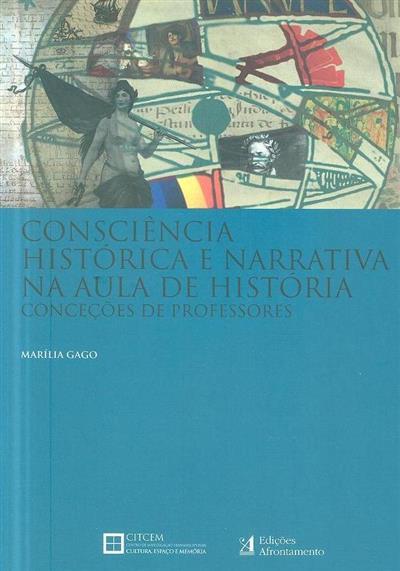 Consciência histórica e narrativa na aula de história (Marília Gago)