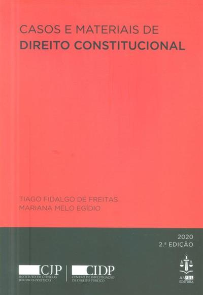 Casos e materiais de direito constitucional (Tiago Fidalgo de Freitas, Mariana Melo Egídio)