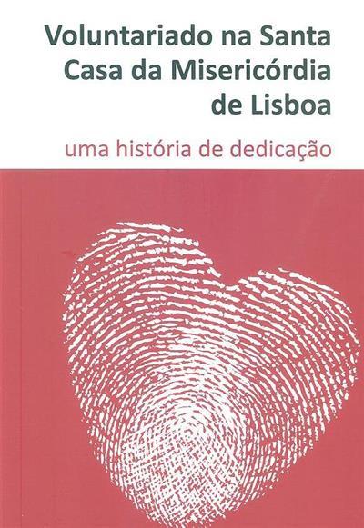 Voluntariado na Santa Casa da Misericórdia de Lisboa (pesquisa João Santana da Silva )
