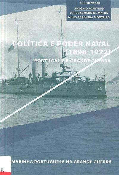 A Marinha Portuguesa na Grande Guerra (coord. António José Telo, Jorge Semedo de Matos, Nuno Sardinha Monteiro)