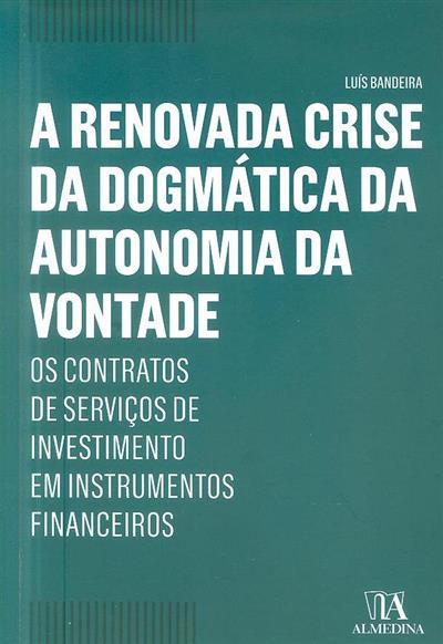 A renovada crise da dogmática da autonomia da vontade (Luís Fernando Sampaio Pinto Bandeira)